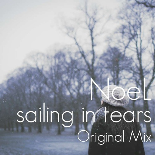 sailing in tears feat NoeL(Original Mix Less Main Vocal Mix)
