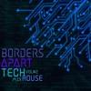 Borders Apart - Tech House Mix Vol 2