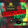 REGGUETON - PARTY MIX TAPE BY DJ JEREMIH CR THE ROYALTY CREW