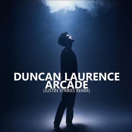 Duncan Laurence - Arcade (Eurovision 2019) (Justin Strikes Remix)