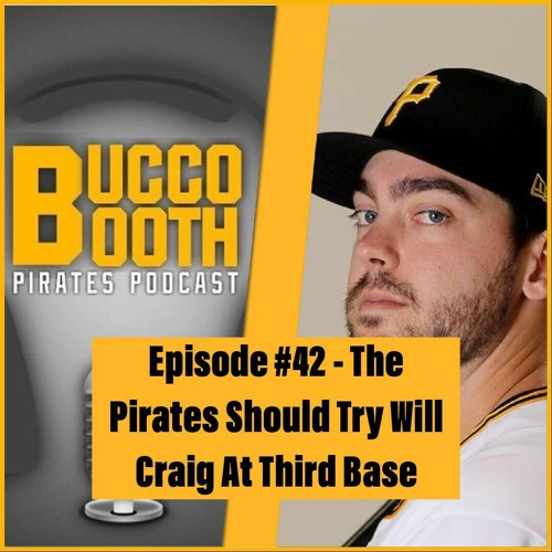 The Pirates Should Try Will Craig At Third Base