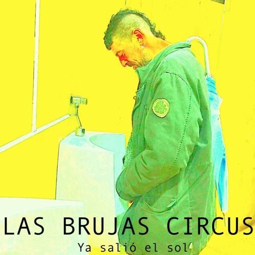 Las Brujas Circus - Ya salió el sol (2019)