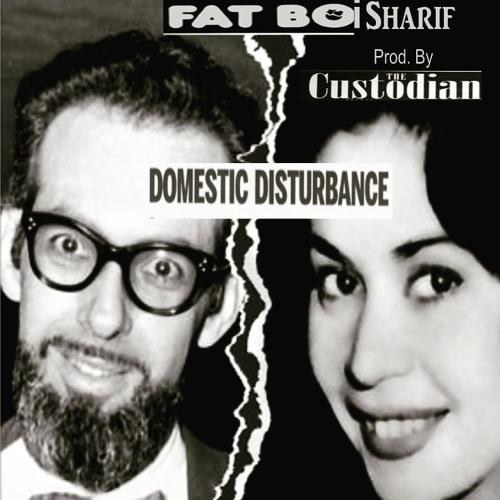 Fatboi Sharif - Domestic Disturbance