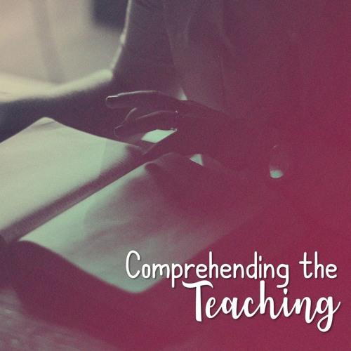 Comprehending The Teaching