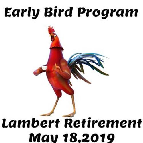 Early Bird Podcast Lambert Retirement