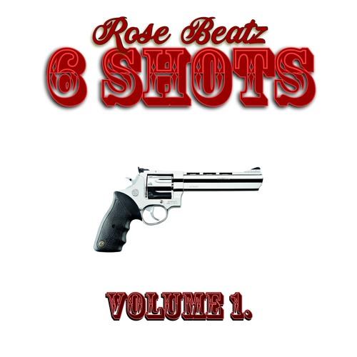 Rose Beatz - 6 Shots - Volume 1
