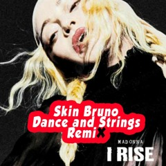 Madonna - I Rise (Skin Bruno Dance And Strings Remi❌)WAV