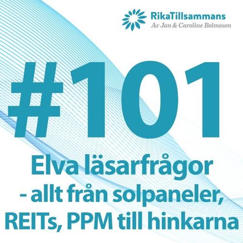 #101 - Elva läsarfrågor - allt från solpaneler, REITs, PPM till vår aktiva hink