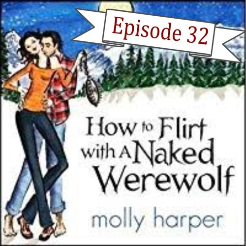 32 How to Flirt with a Naked Werewolf
