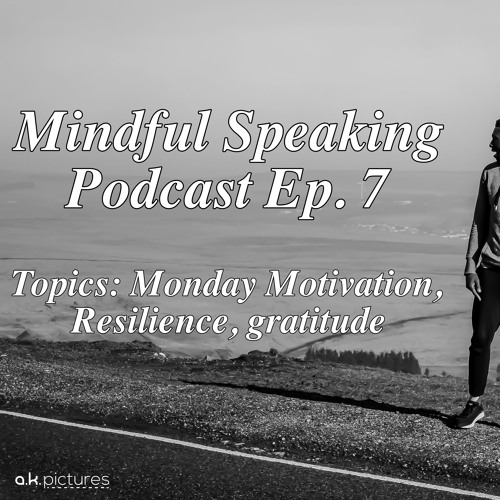 Mindful Speaking Podcast Ep. 7