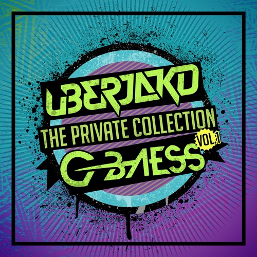 """UBERJAKD & G-BAESS - """"The Private Collection vol.1"""" MINI MIX"""