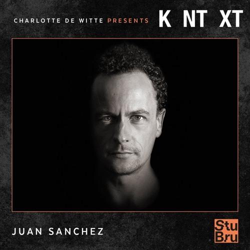 Charlotte de Witte presents KNTXT: Juan Sanchez (18.05.2019)