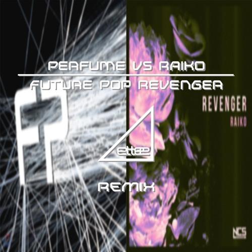 Perfume VS Raiko - Future Pop Revenger (ettee Mashup Bootleg)