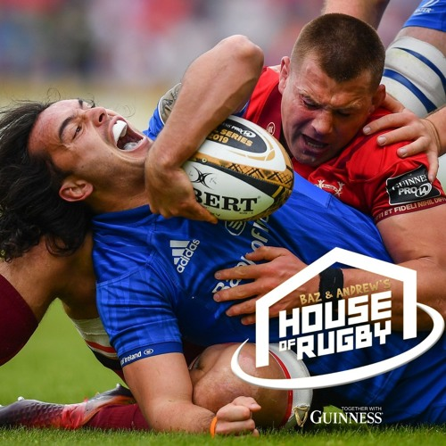 Episode 32 - Leinster reach PRO14 final, Munster and Ulster flaws and Jack Carty on Game of Thrones