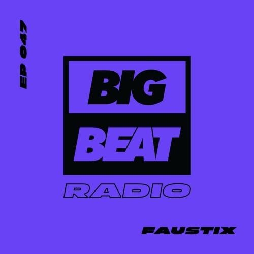 Big Beat Radio: EP #47 - Faustix (Favorites Mix)
