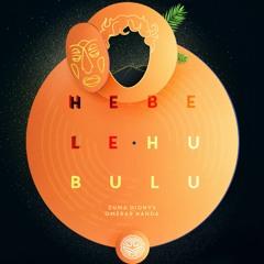 Omerar Nanda - Hebele Hubulu (Zuma Dionys Remix)