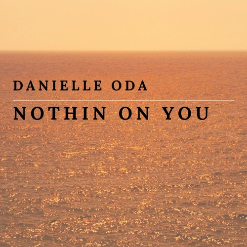 nothin-on-you-ft-danielle-oda