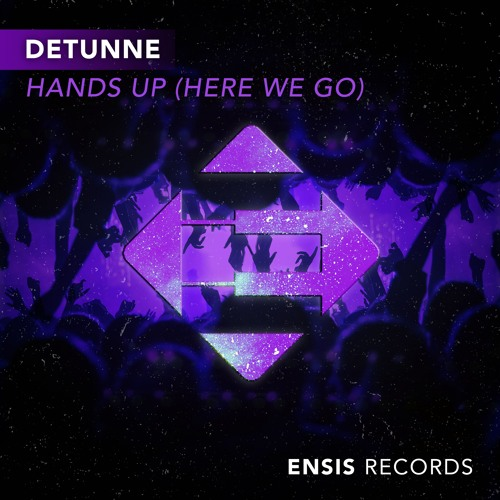 Detunne - Hands Up (Here we go)[OUT NOW]