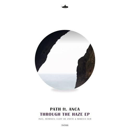 PATH feat. Anca - Through The Haze EP