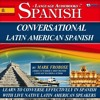 Conversational Latin American Spanish - 8 One Hour Audio Lessons (English and Spanish Edition) By Ma