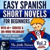 Easy Spanish Short Novels for Beginners With 60+ Exercises & 200-Word Vocabulary: