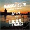 GARONA CLUB #09 - With LUCAS THANG mp3