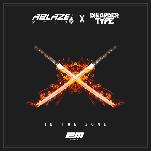 Ablaze x Disorder Type - In The Zone