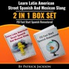 Learn Latin American Street Spanish and Mexican Slang and FSI Fast Start Spanish Remastered: 2 in 1