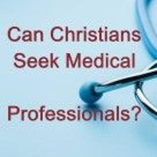 Can Christians Seek Medical Professionals
