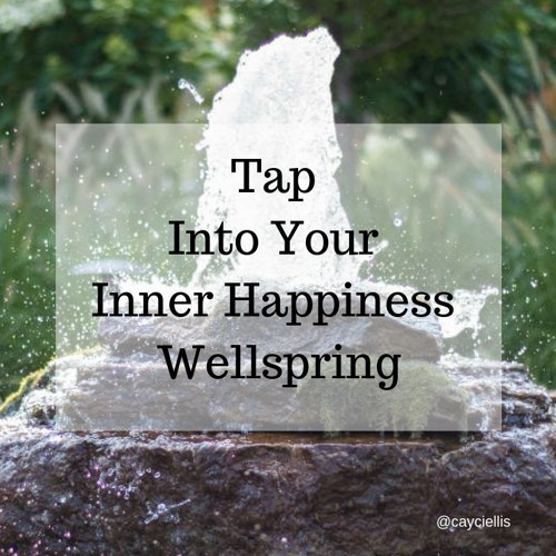 Tap Into Your Inner Happiness Wellspring