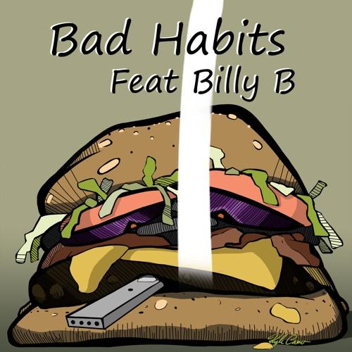 Bad Habits (feat. Billy B)