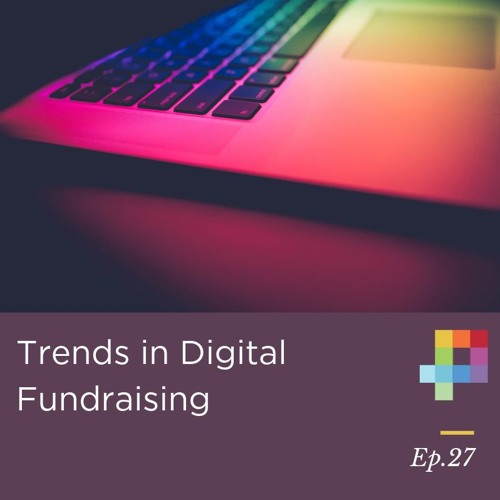 Trends in Digital Fundraising