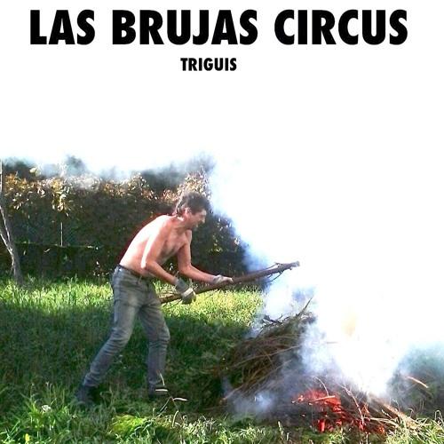 Las Brujas Circus - Triguis (2013)
