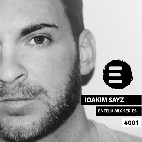 ENTELU Mix series presents: IOAKIM SAYZ