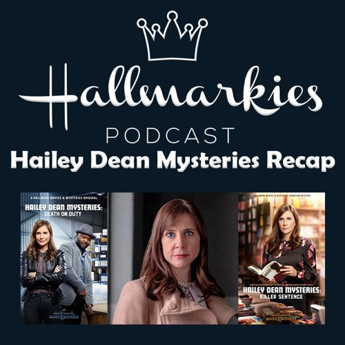 Hallmarkies: Hailey Dean Mysteries 2019 Recap