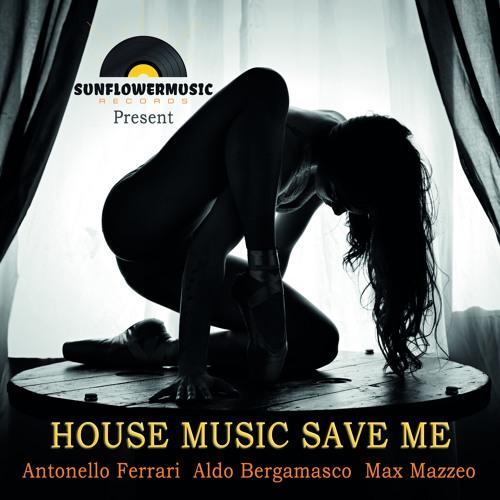 SMR0021- Antonello Ferrari , Aldo Bergamasco , Max Mazzeo - House Music Save Me