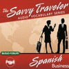 The Savvy Traveler: Spanish Business By Audio-Forum Audiobook Sample