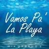 Vamos Pa´ La Playa - Mix Urbano 2