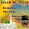 ALLAH HU | Farrukh Atiq | Sajjad Ali | Ramzan Special 2019
