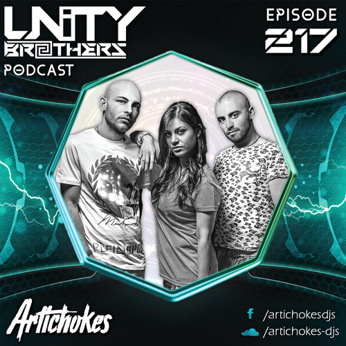 Unity Brothers Podcast #217 [GUEST MIX BY ARTICHOKES]