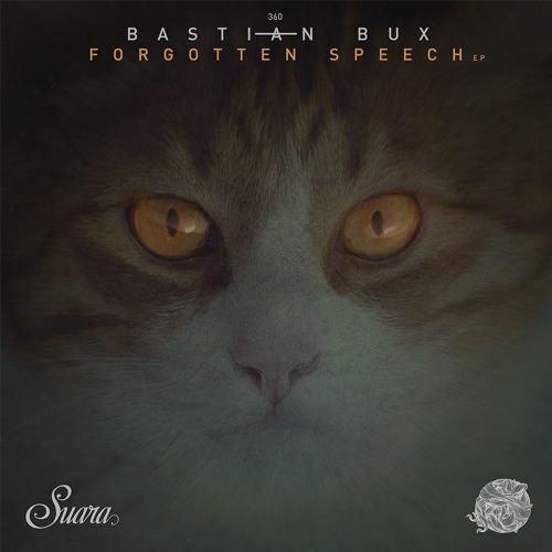 [SUARA360] Bastian Bux - Forgotten Speech EP