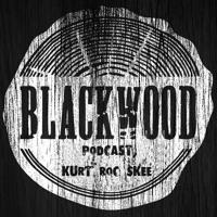 Kurt Roc Skee - BlackWood Podcast 005