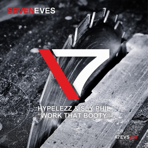 Hypelezz X Sly Phil - Work That Booty (Radio Edit) (7EVS249)