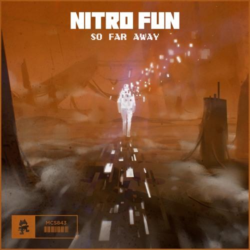 Nitro Fun - So Far Away