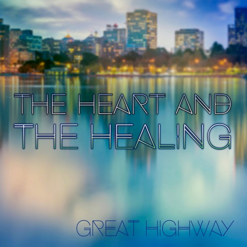 The Heart And The Healing
