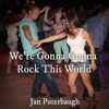 We're Gonna Rock This World