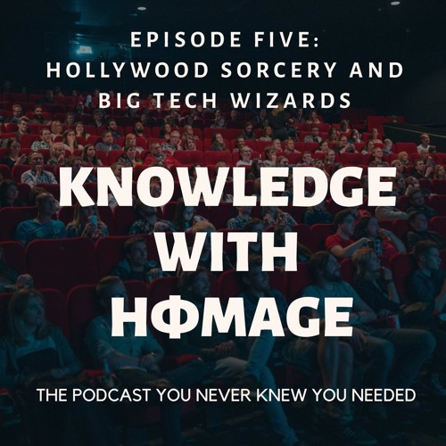 #5 Hollywood Sorcery and Big Tech Wizards