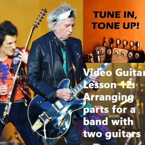Video Guitar Lesson 12: Arranging parts for bands and situations with two or more guitarists