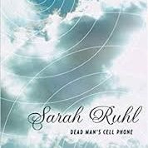 Music for Dead Man's Cell Phone, a play by Sarah Ruhl