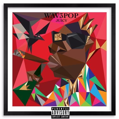 WAV3POP - JUICY
